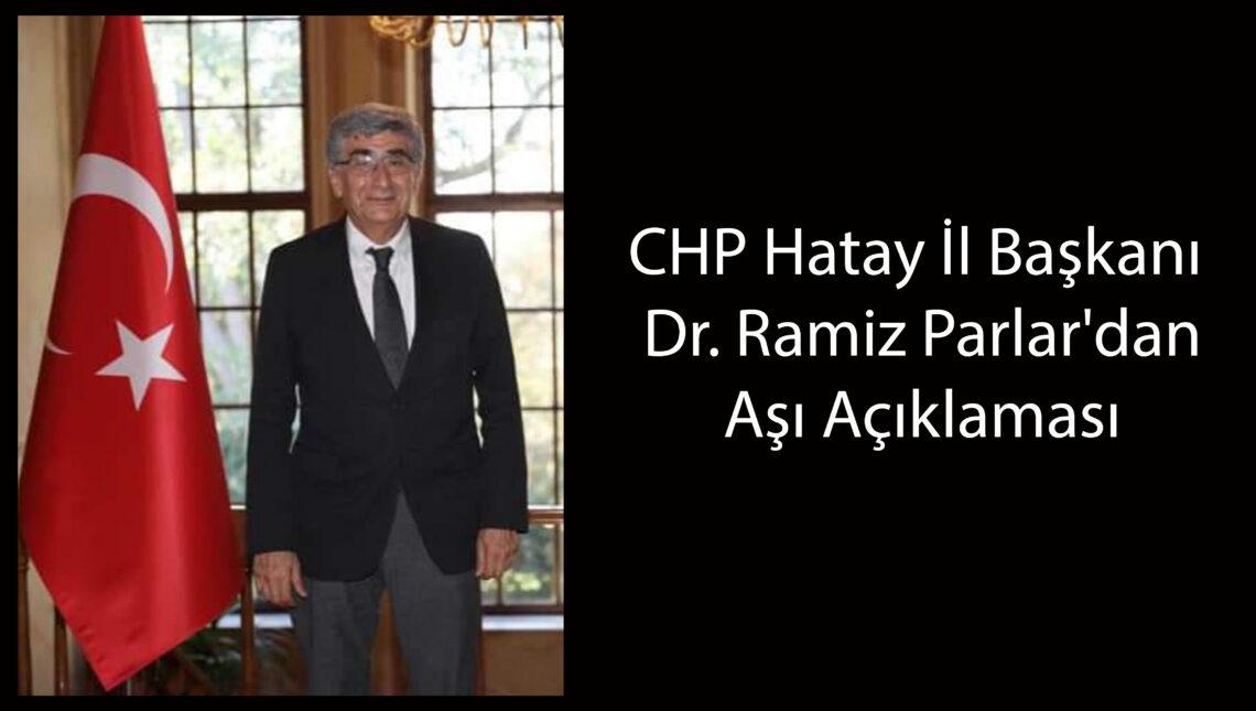 CHP Hatay İl Başkanı Dr. Ramiz Parlar'dan Aşı Açıklaması
